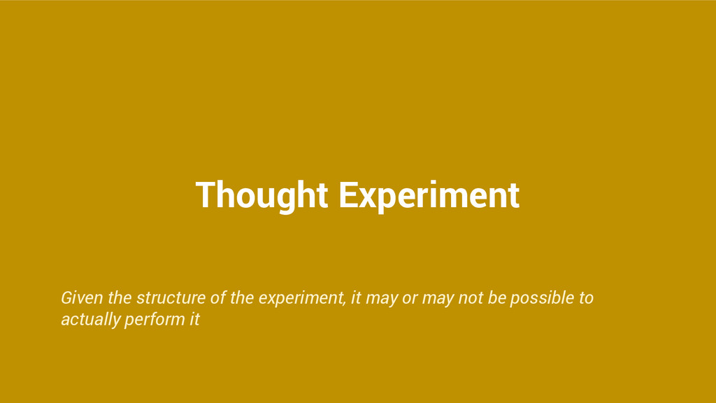 Thought Experiment Given the structure of the e...