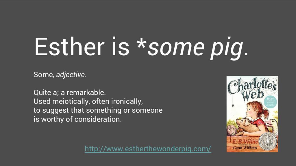 http://www.estherthewonderpig.com/ Esther is *s...