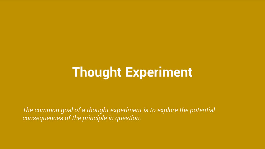 Thought Experiment The common goal of a thought...
