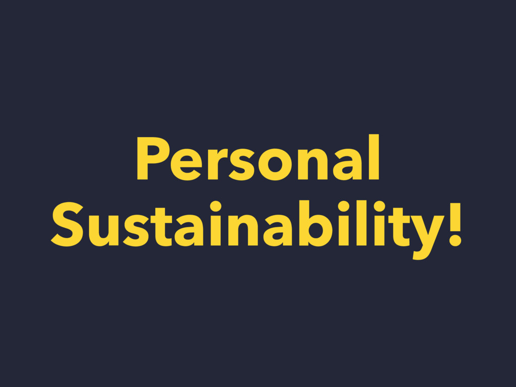 Personal Sustainability!