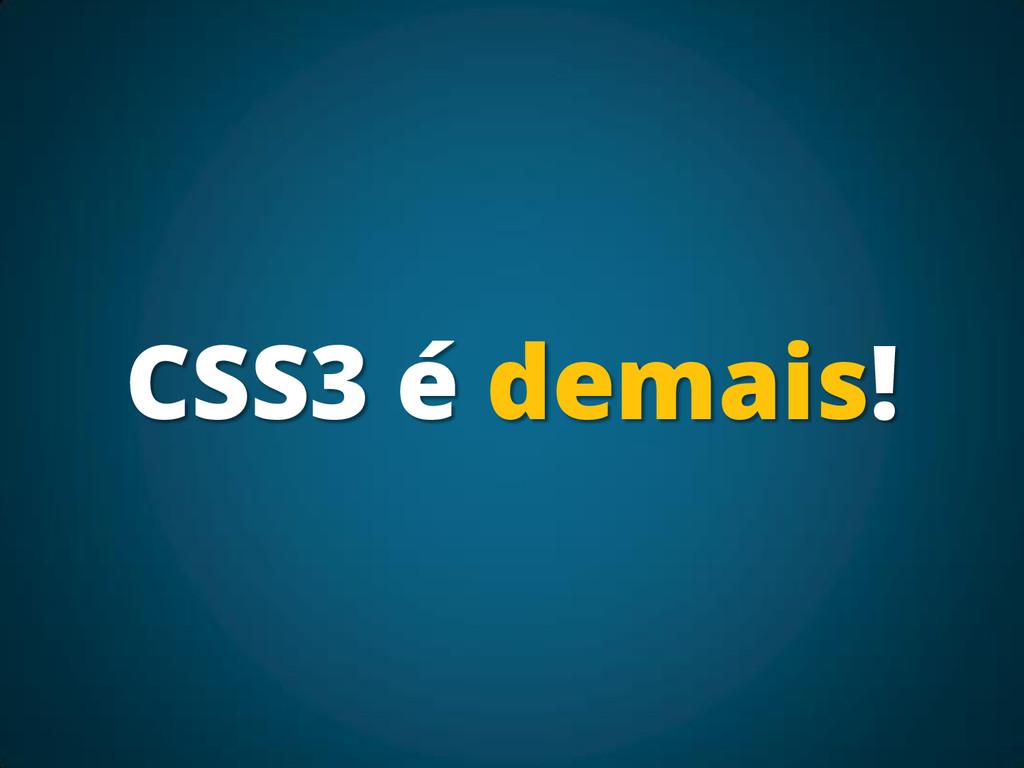 CSS3 é demais!