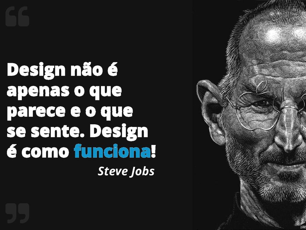 Design não é apenas o que parece e o que se sen...