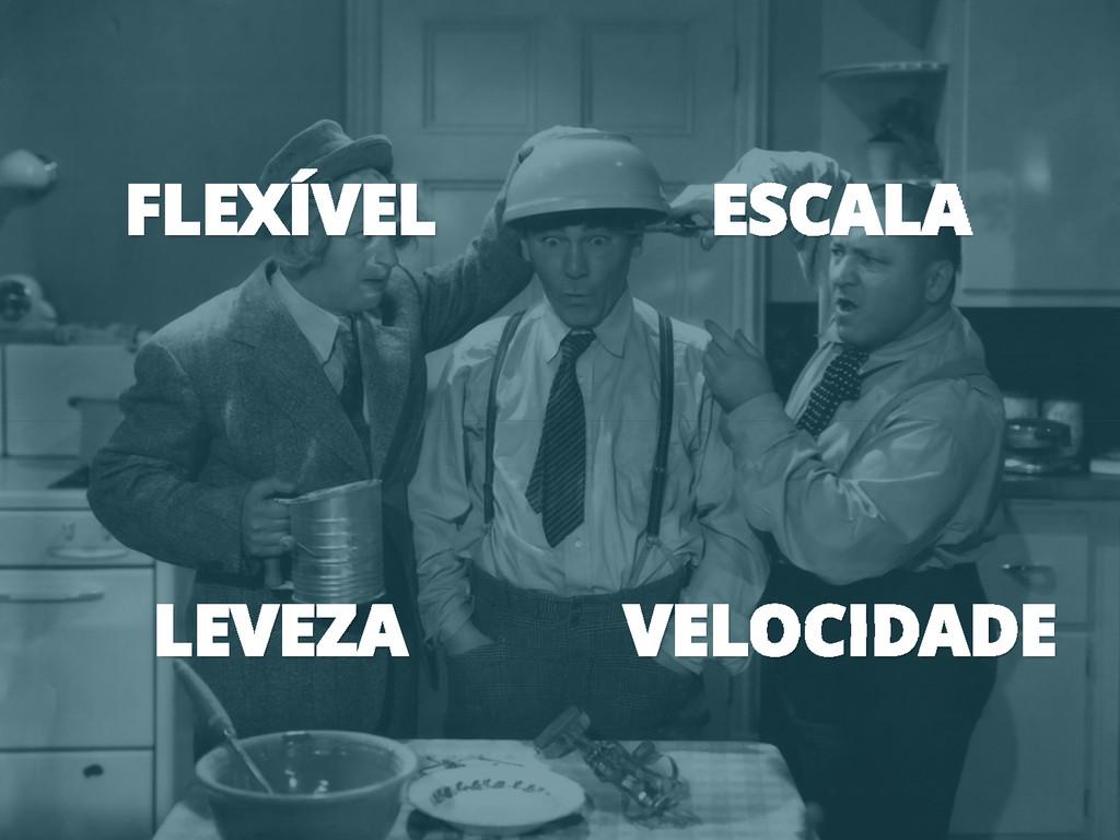 FLEXÍVEL ESCALA LEVEZA VELOCIDADE