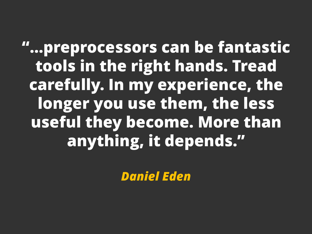 """""""…preprocessors can be fantastic tools in the r..."""