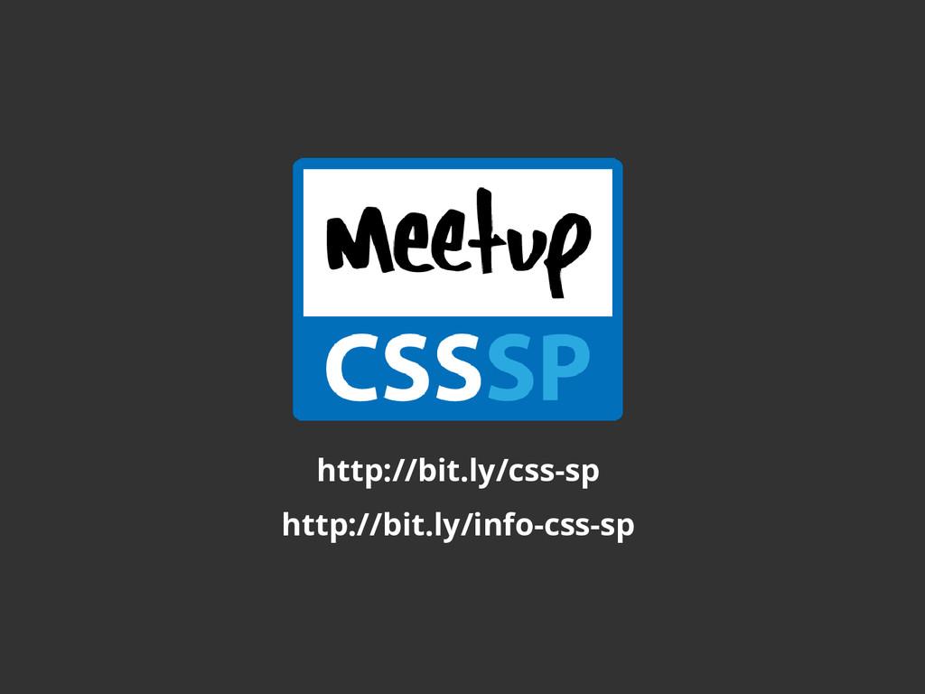 http://bit.ly/css-sp http://bit.ly/info-css-sp