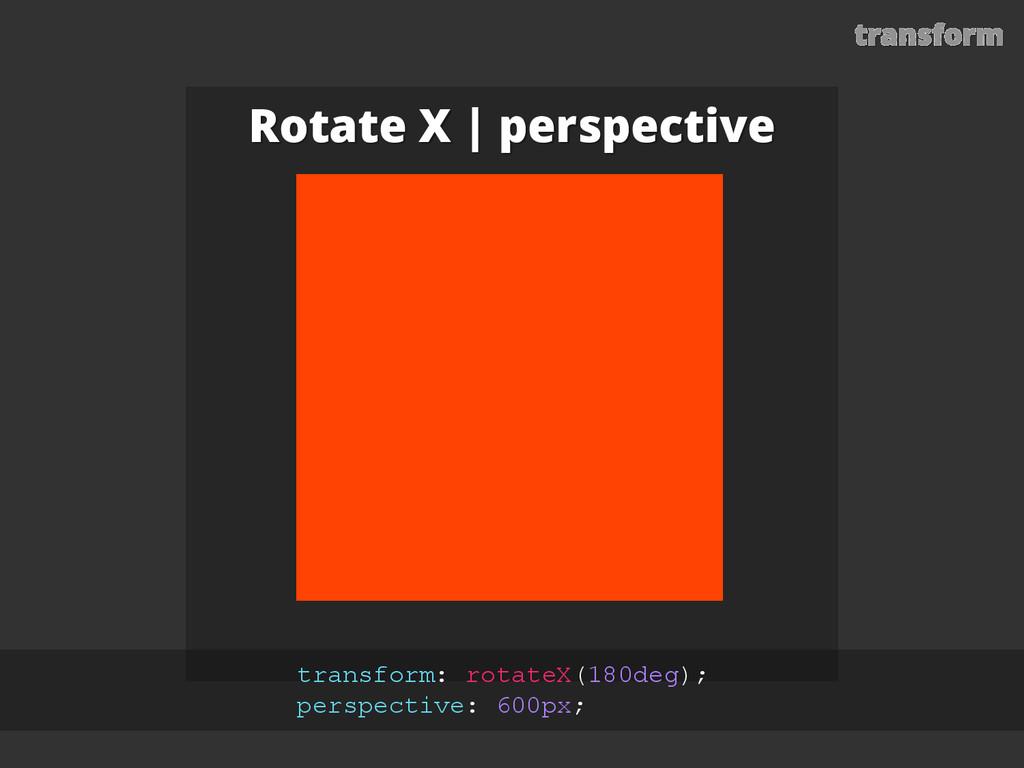 transform Rotate X | perspective transform: rot...