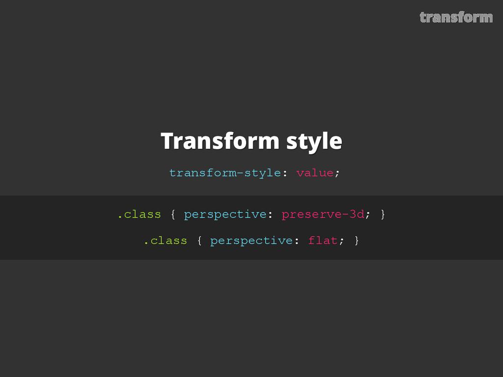 Transform style transform-style: value; .class ...