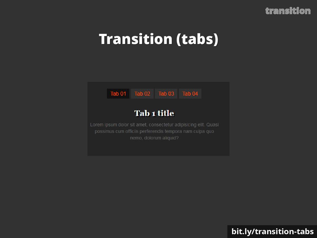 transition Transition (tabs) bit.ly/transition-...