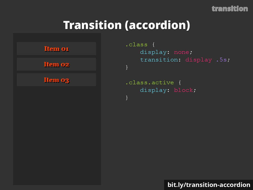 transition Transition (accordion) .class { disp...