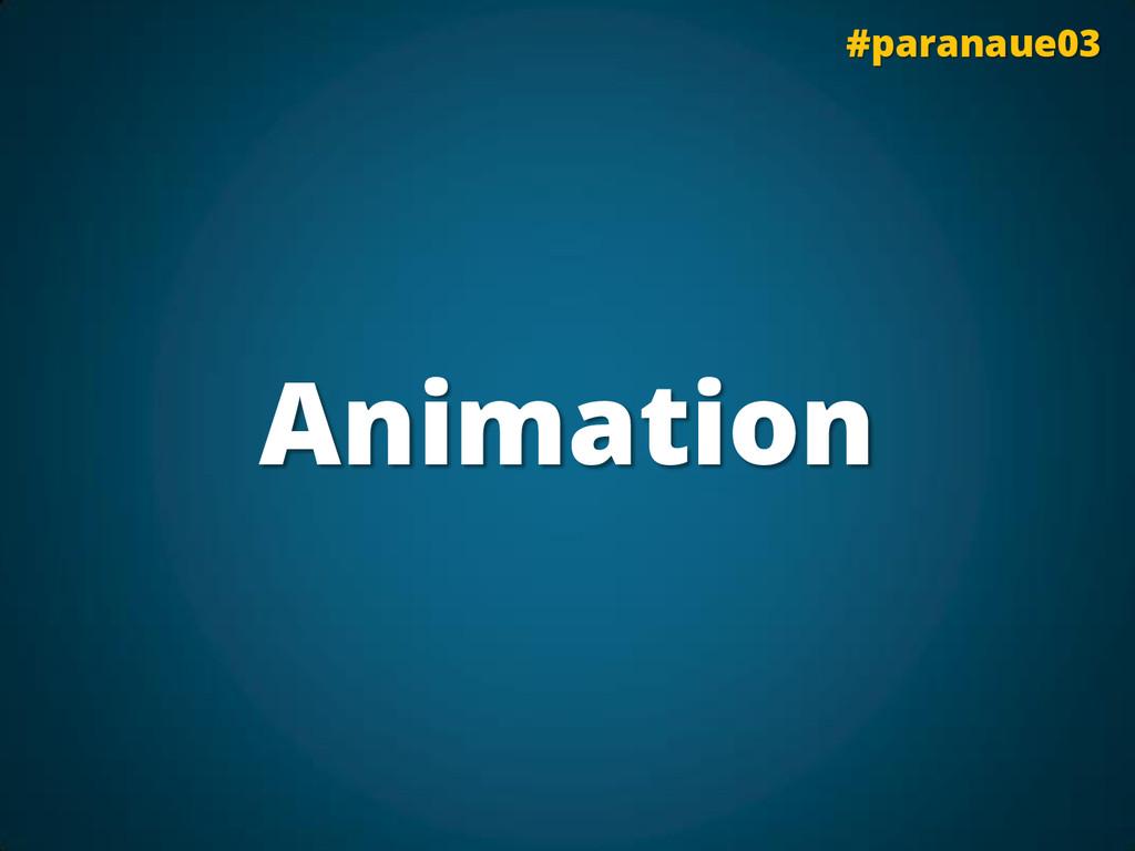 Animation #paranaue03