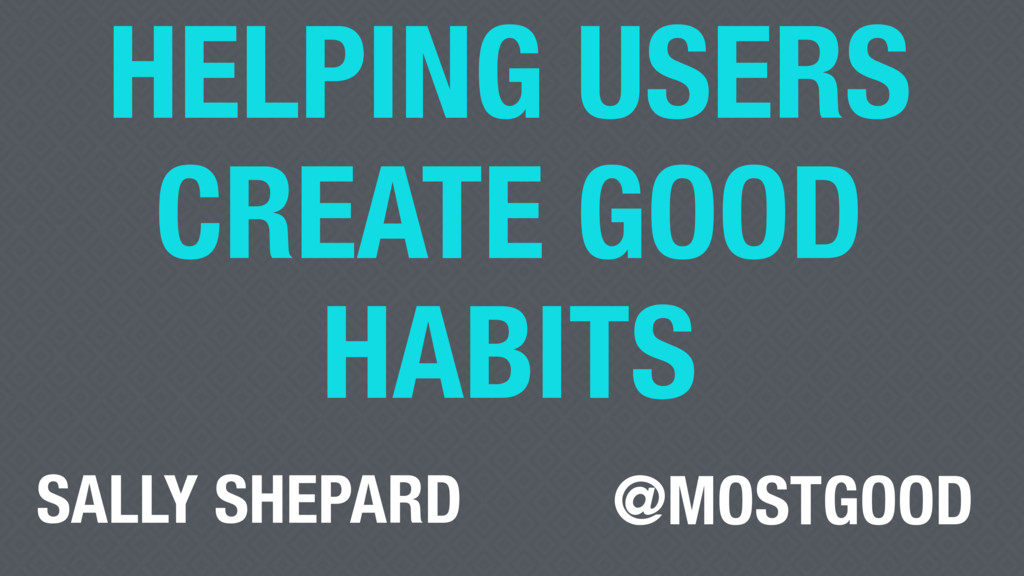 HELPING USERS CREATE GOOD HABITS @MOSTGOOD SALL...