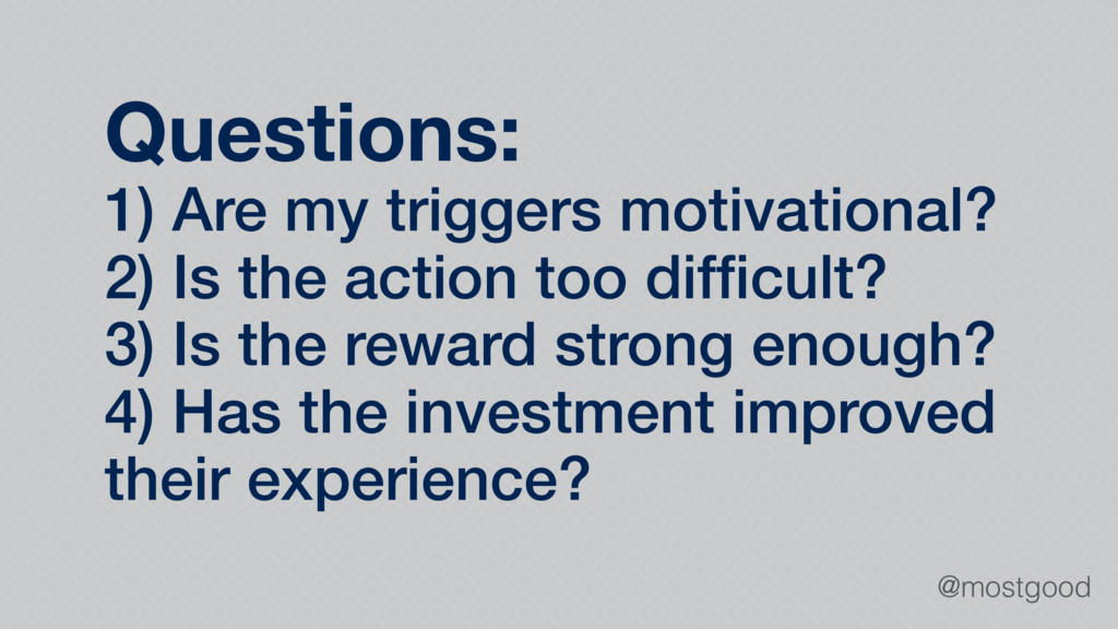 @mostgood Questions: 1) Are my triggers motivat...