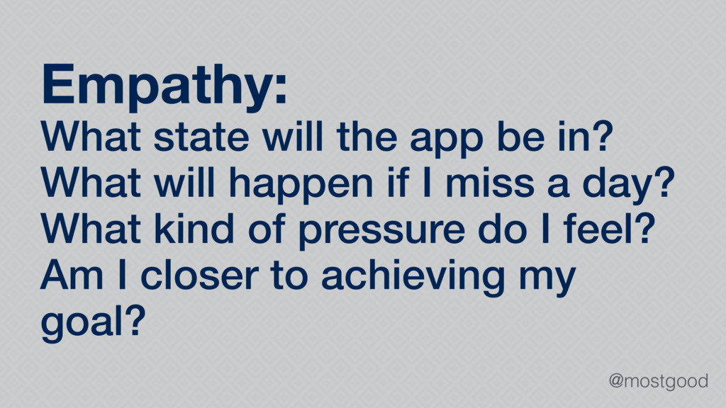 @mostgood Empathy: What state will the app be i...