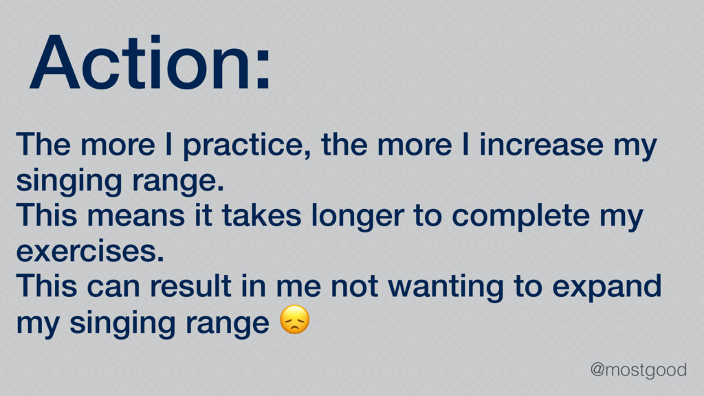 @mostgood Action: The more I practice, the more...