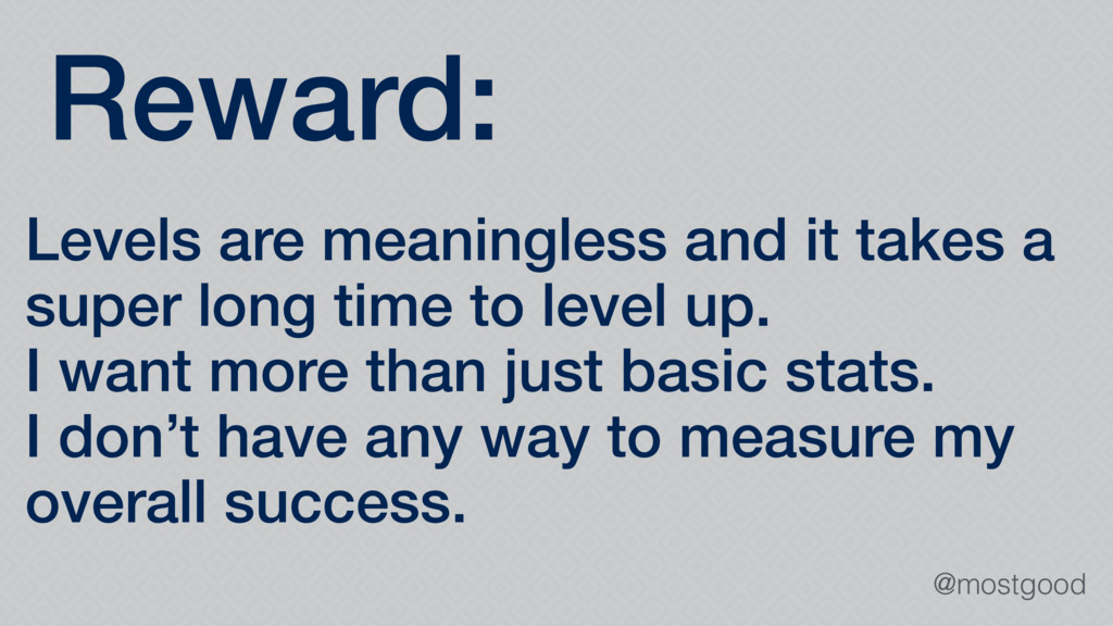 @mostgood Reward: Levels are meaningless and it...