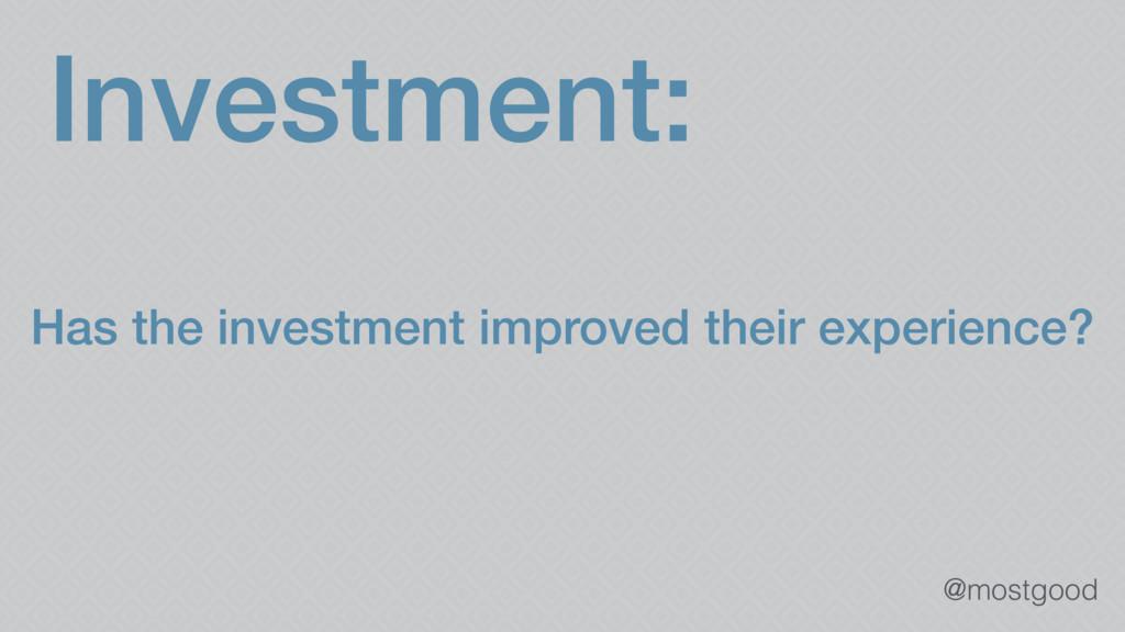 @mostgood Investment: Has the investment improv...