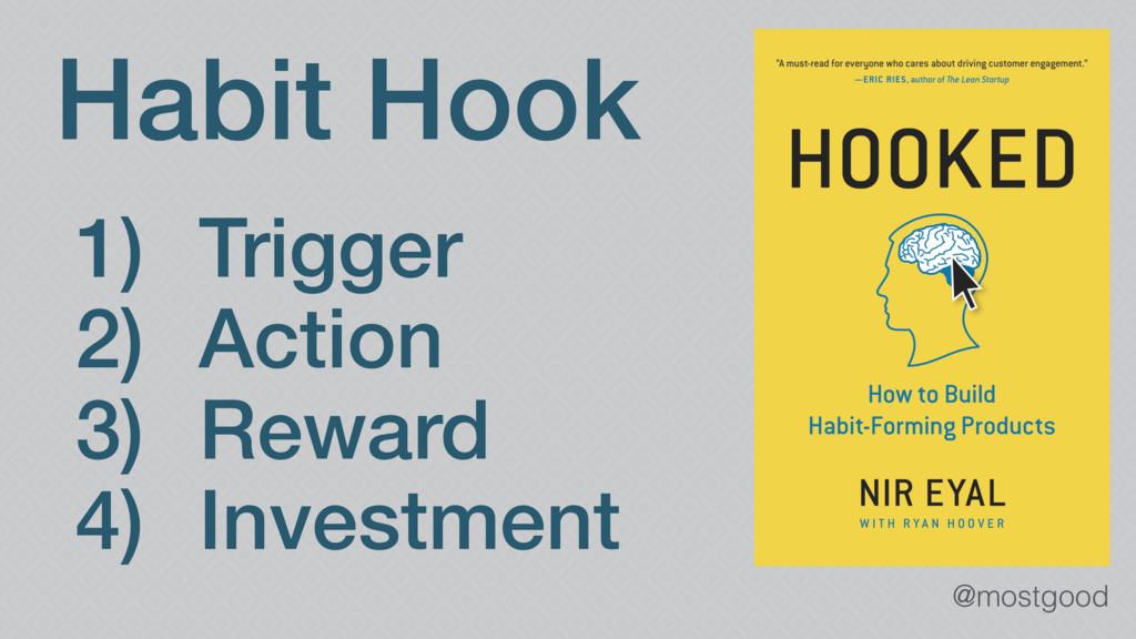 @mostgood Habit Hook 1) Trigger 2) Action 3) Re...