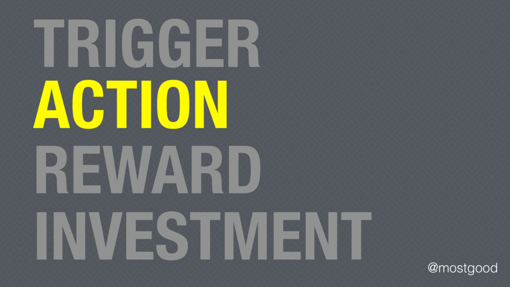 @mostgood ACTION TRIGGER REWARD INVESTMENT