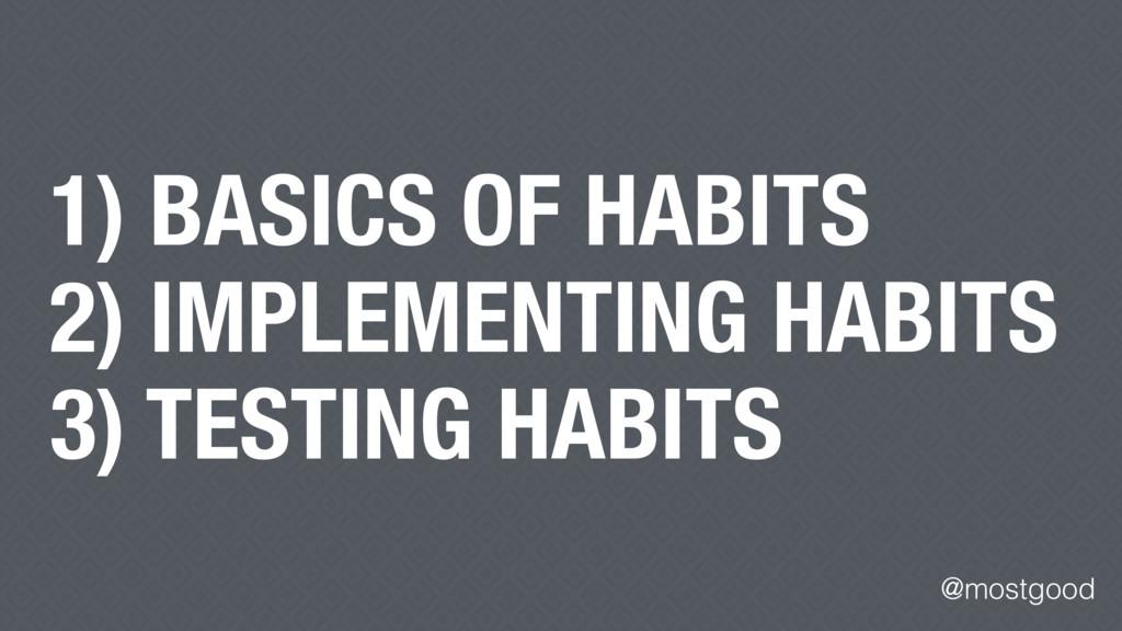 @mostgood 1) BASICS OF HABITS 2) IMPLEMENTING H...
