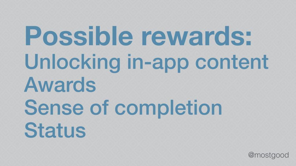 @mostgood Possible rewards: Unlocking in-app co...