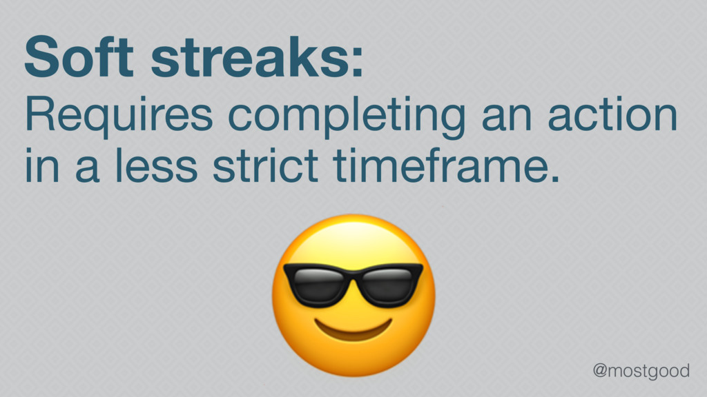 @mostgood Soft streaks: Requires completing an ...
