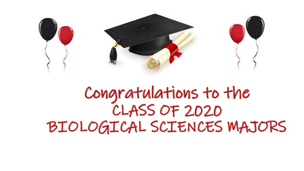 Congratulations to the CLASS OF 2020 BIOLOGICAL...
