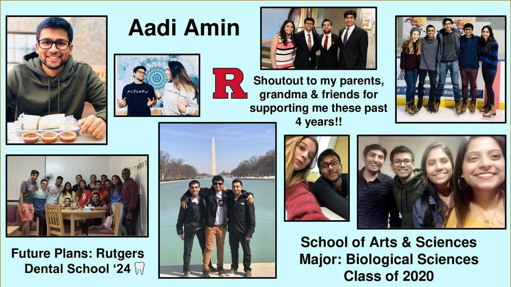 Aadi Amin School of Arts & Sciences Major: Biol...