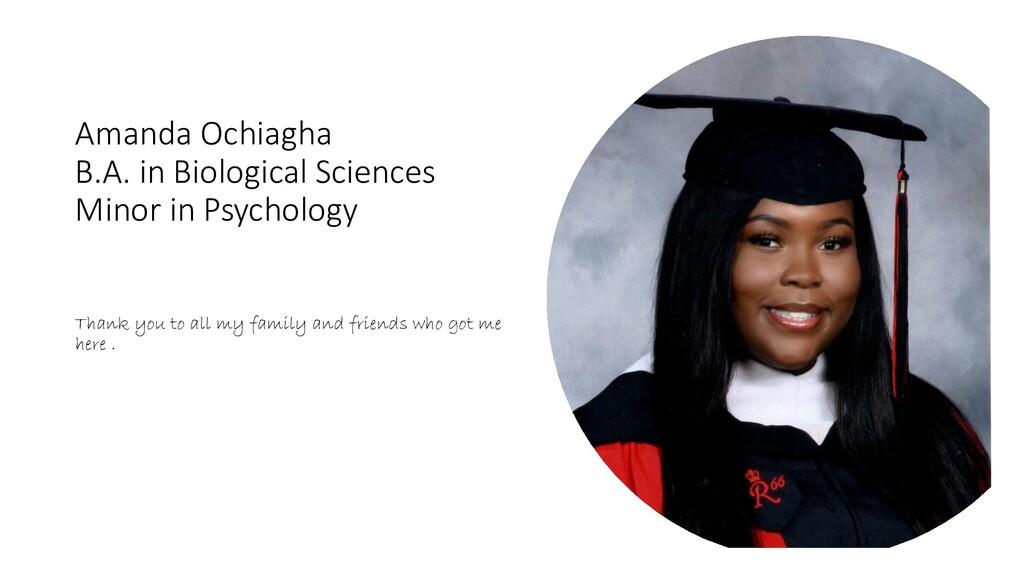 Amanda Ochiagha B.A. in Biological Sciences Min...