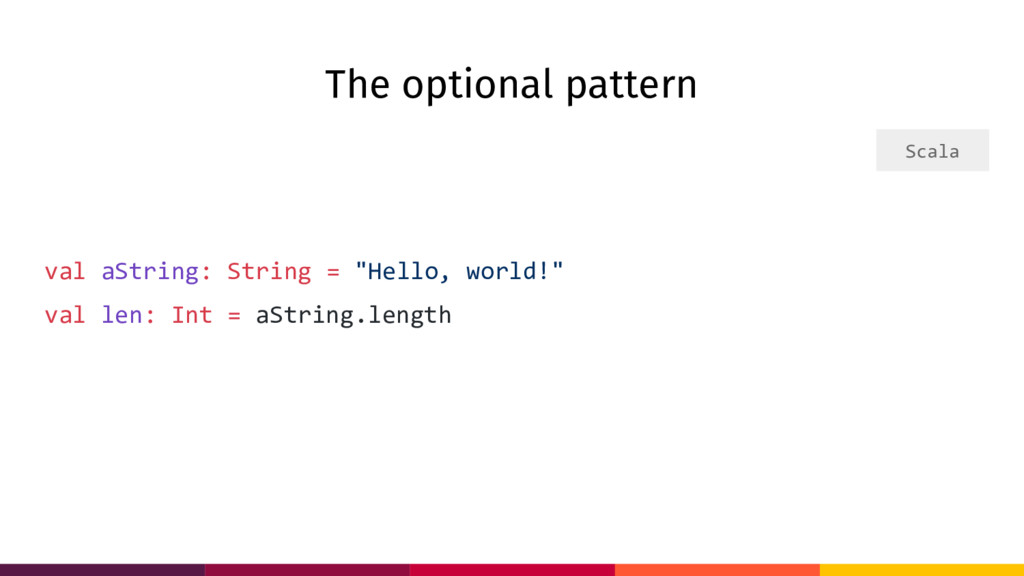 "The optional pattern val aString: String = ""Hel..."