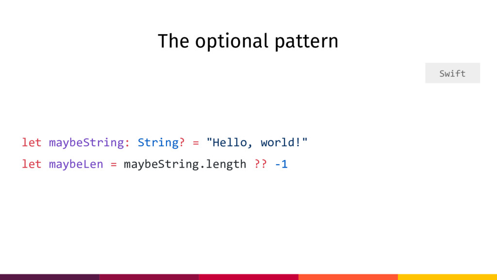 The optional pattern let maybeString: String? =...