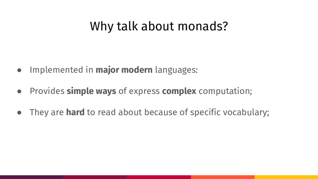 Why talk about monads? ● Implemented in major m...