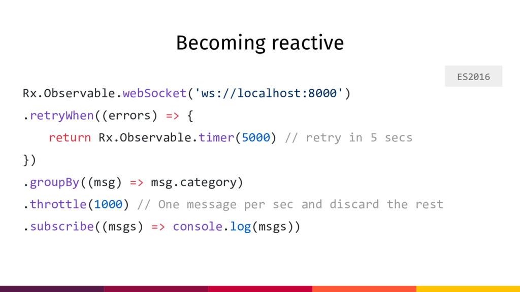 Becoming reactive Rx.Observable.webSocket('ws:/...
