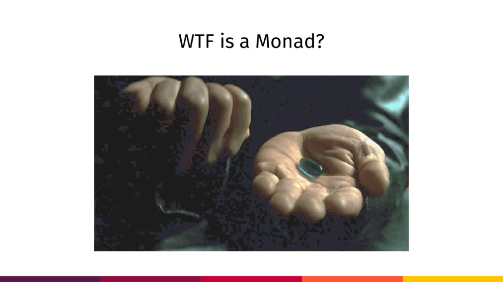 WTF is a Monad?
