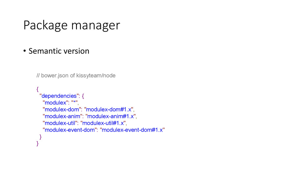Package manager • Semantic version // bower.jso...