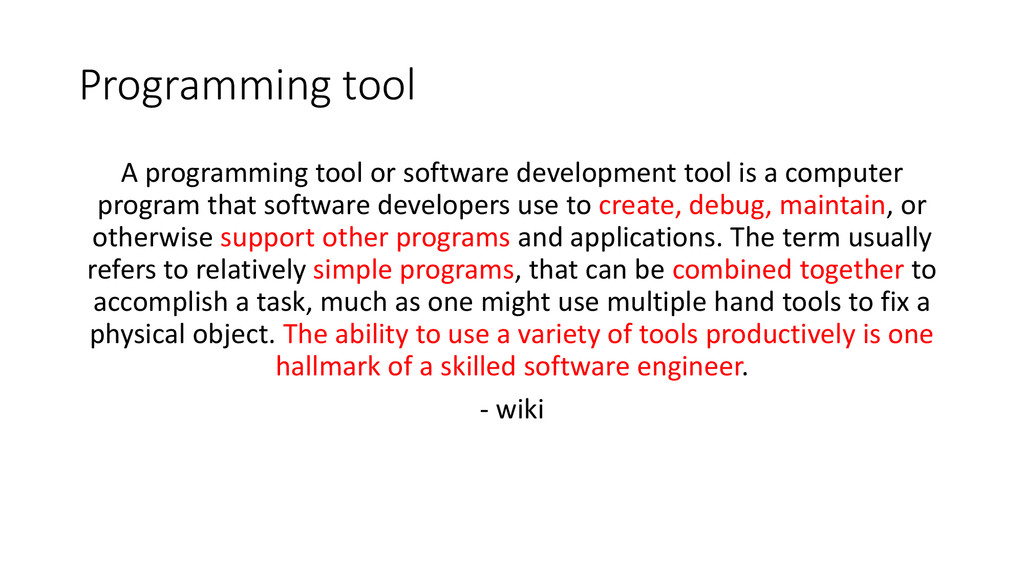 Programming tool A programming tool or software...