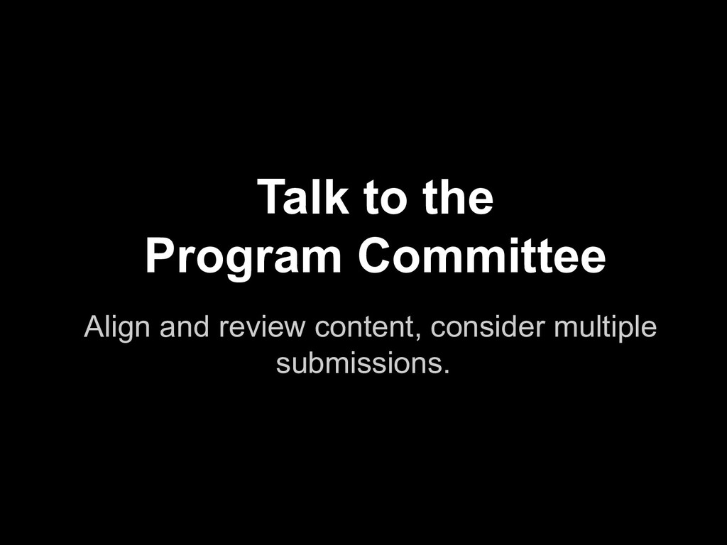 Align and review content, consider multiple sub...