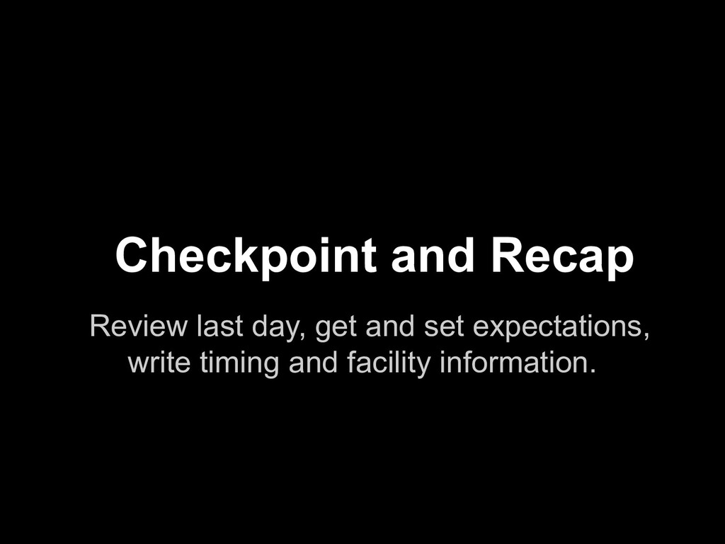 Review last day, get and set expectations, writ...