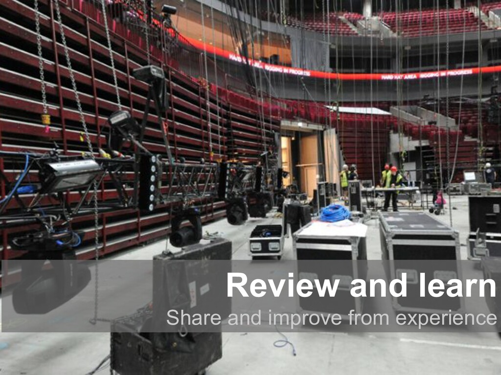 Review and learn Share and improve from experie...
