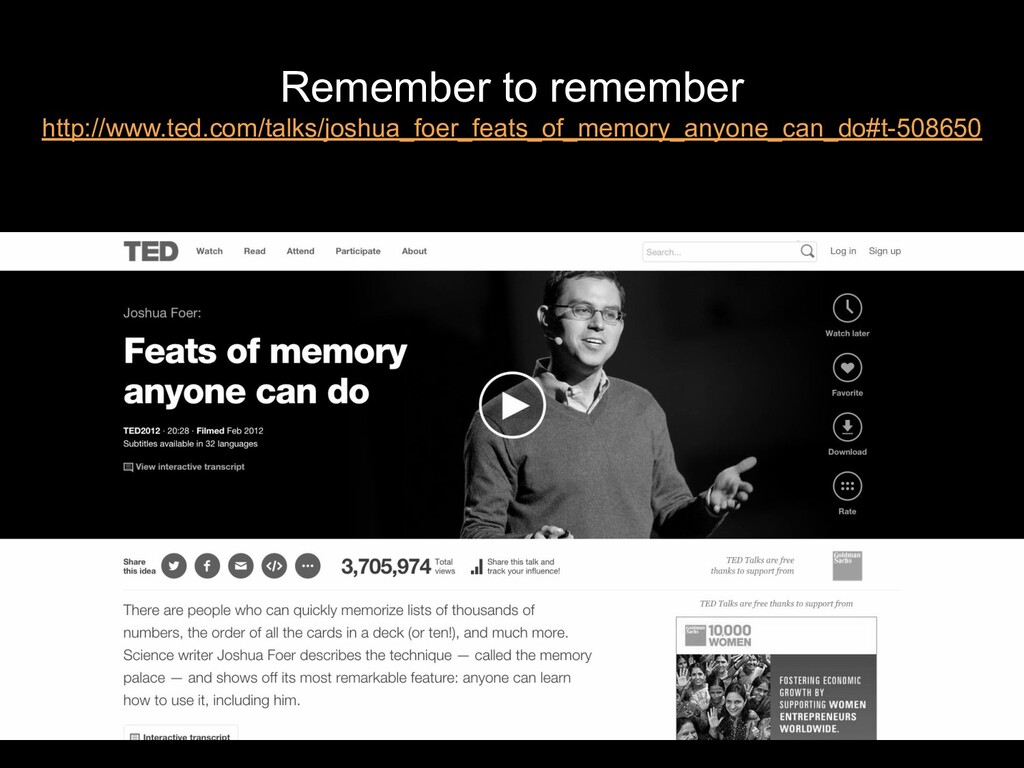 Remember to remember http://www.ted.com/talks/j...