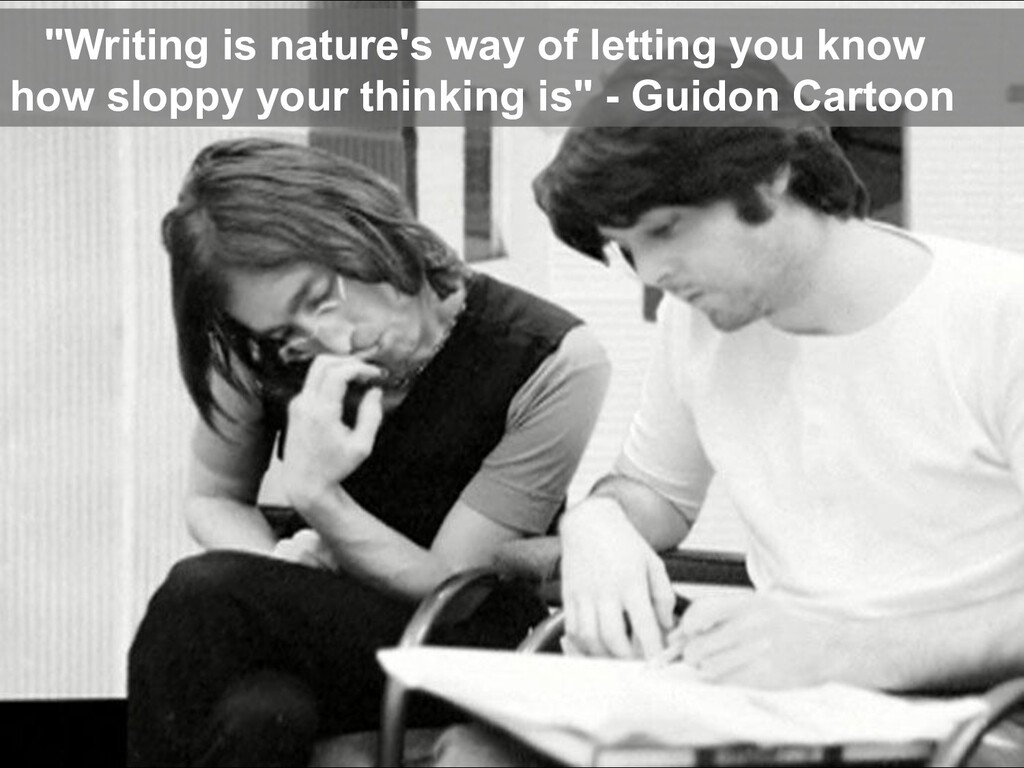 """""""Writing is nature's way of letting you know ho..."""