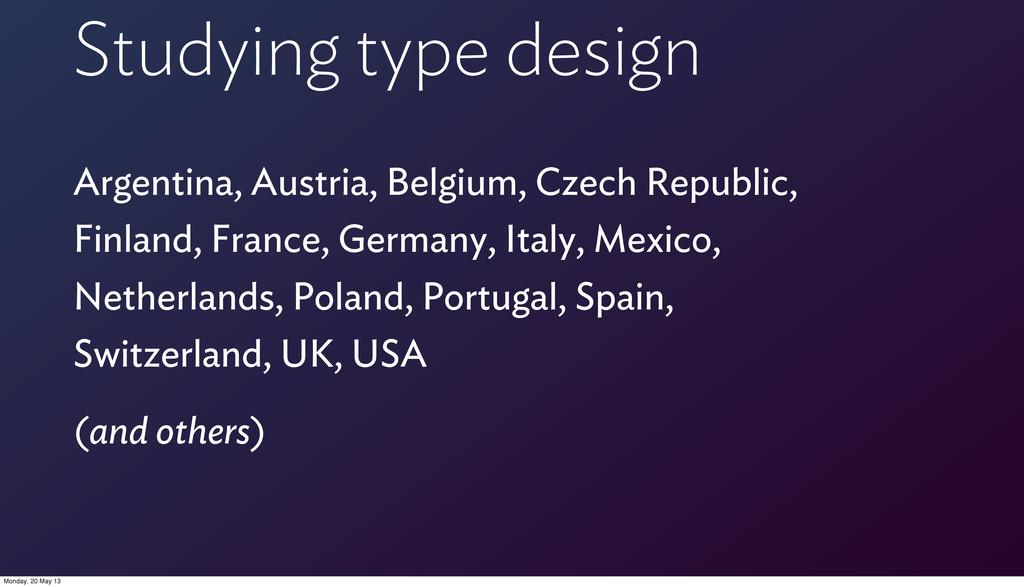 Studying type design Argentina, Austria, Belgiu...