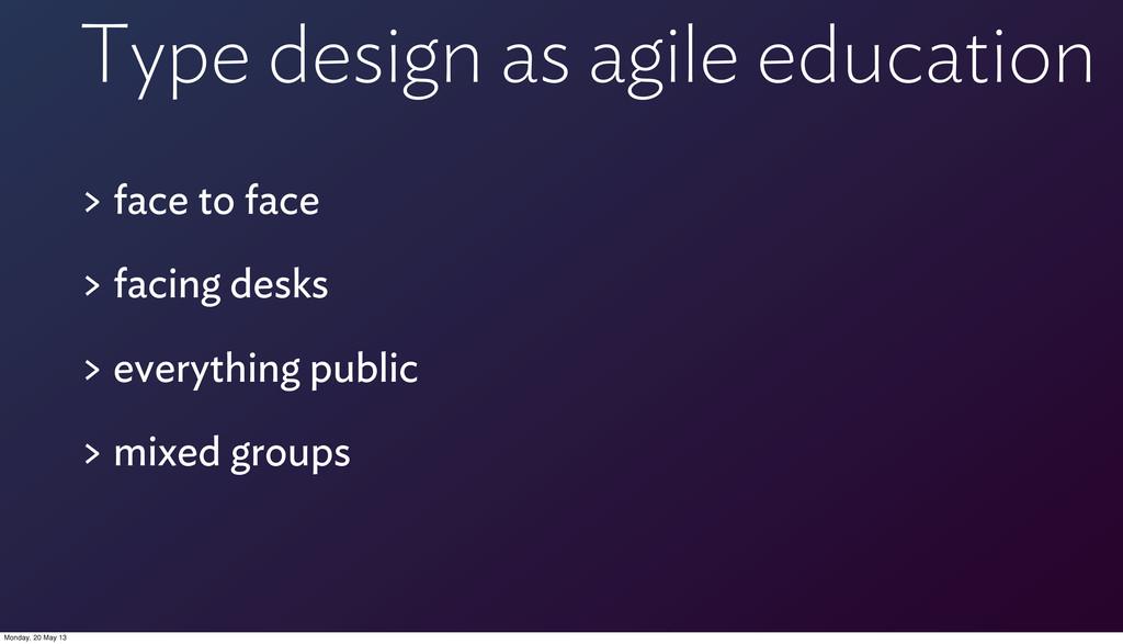Type design as agile education > face to face >...