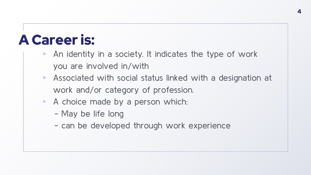 A Career is: ▸ An identity in a society. It ind...