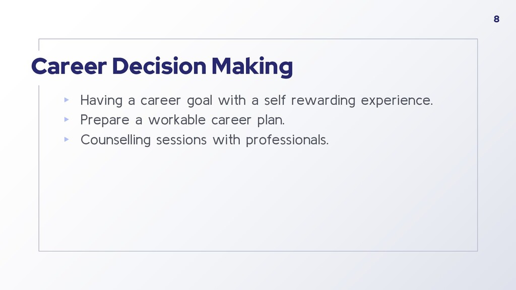 Career Decision Making ▸ Having a career goal w...
