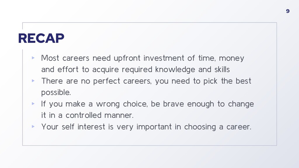 RECAP ▸ Most careers need upfront investment of...