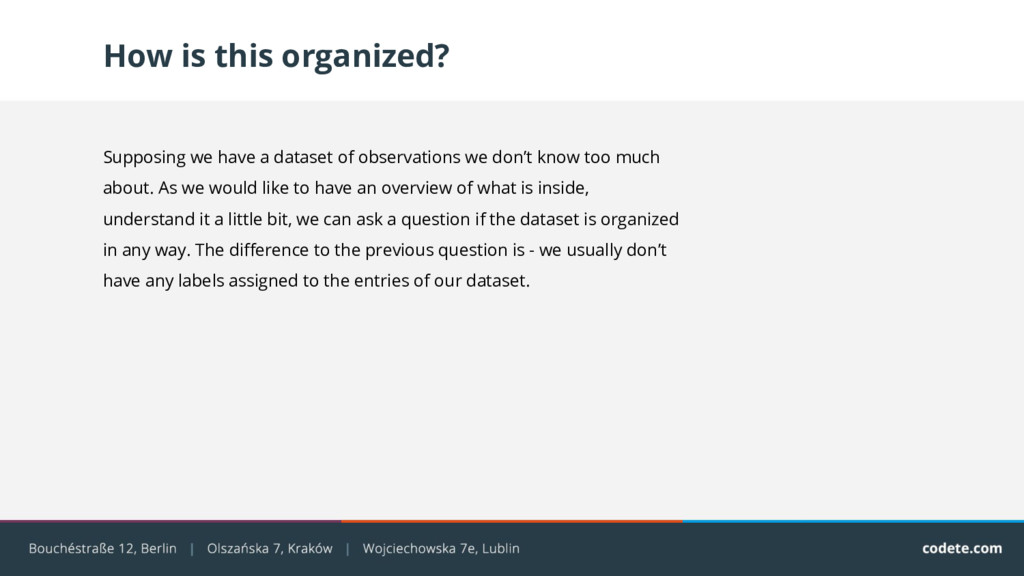How is this organized? Supposing we have a data...
