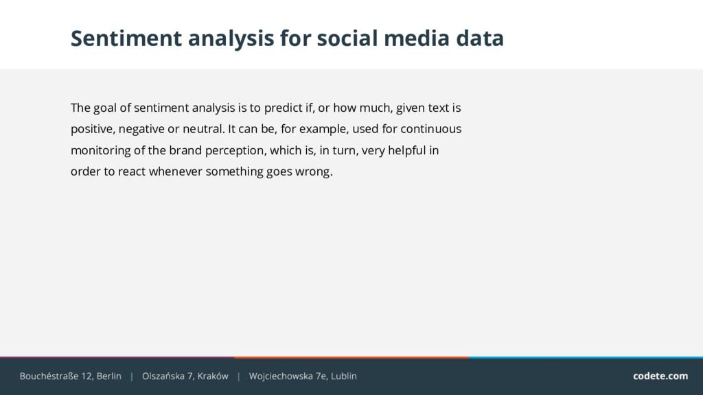 Sentiment analysis for social media data The go...