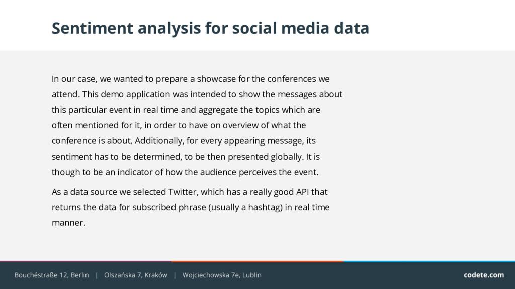 Sentiment analysis for social media data In our...
