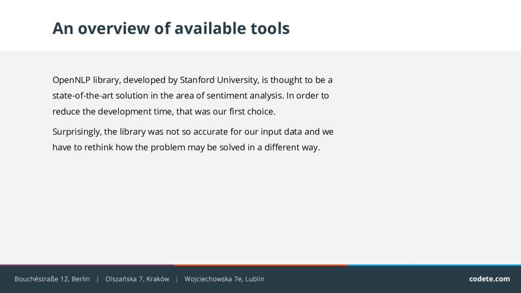 An overview of available tools OpenNLP library,...