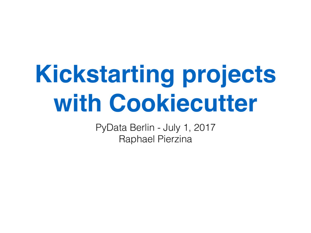 Kickstarting projects with Cookiecutter PyData ...